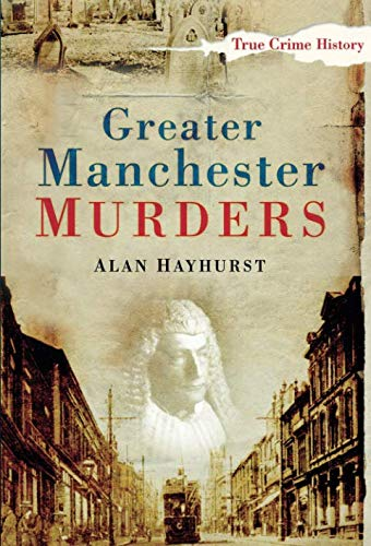 Greater Manchester Murders (Sutton True Crime History) Paperback