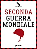 Seconda guerra mondiale (Italian Edition)