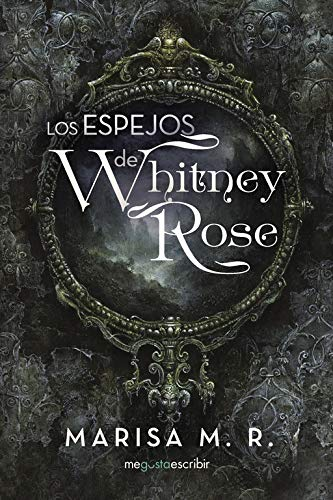 Los espejos de Whitney Rose (Caligrama)