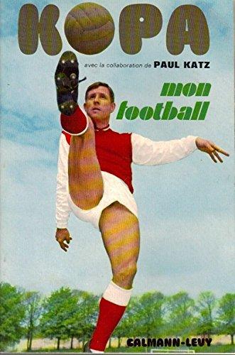 Raymond Kopa - Mon football