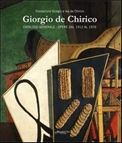 Giorgio de Chirico. Catalogo generale. Opere dal 1912 al 1976. Ediz. multilingue