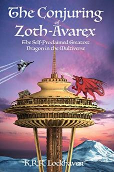 The Conjuring of Zoth-Avarex: The Self-Proclaimed Greatest Dragon in the Multiverse by [K.R.R. Lockhaven]