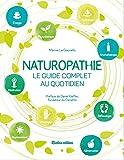 Naturopathie: Le guide complet au quotidien