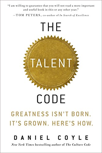 The Talent Code: Greatness Isn't Born. It's Grown. Here's...