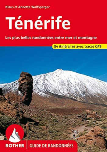 Ténérife - Les plus belles randonnées entre mer et montagne - 80...