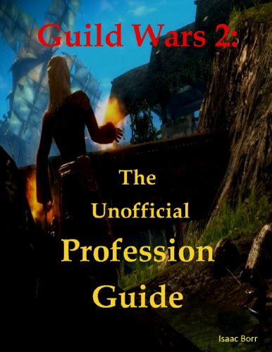 Guild Wars 2: The Unofficial Profession Guide (English Edition)