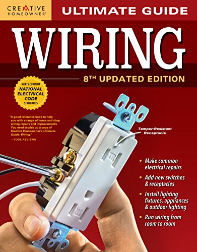 Ultimate Guide: Wiring, 8th Updated Edition (Creative Homeowner) DIY Home Electrical Installations &