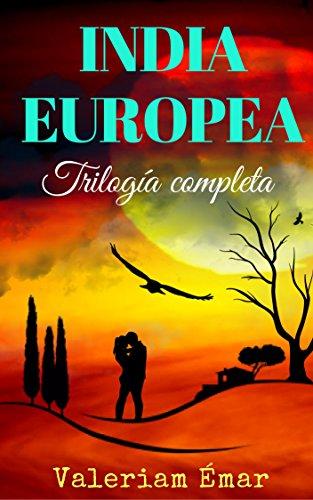INDIA EUROPEA: Trilogía completa de Valeriam Émar