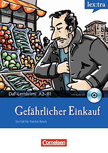 Gefährlicher Einkauf: Ein Fall für Patrick Reich (lex:tra)