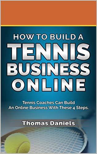 Amazon.com: How To Start An Online Tennis Coaching Business eBook ...