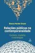 Relações públicas na contemporaneidade: Contexto, modelos e estratégias