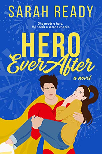 Hero Ever After: A Novel by [Sarah  Ready]