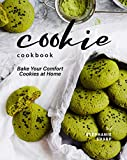 Cookie Cookbook: Bake Your Comfort Cookies at Home