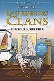 La guerre des Clans version illustrée cycle I - tome 03 : Le retour du guerrier (3)