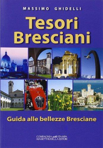 I tesori bresciani. Guida turistica della provincia di Brescia