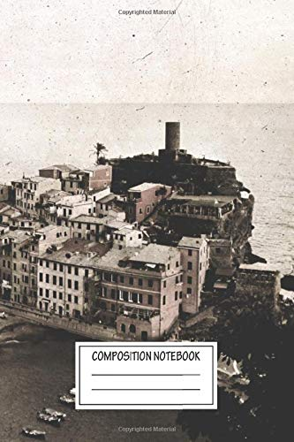 Composition Notebook: Landscapes Vernazza Of Cinque Terre Photography Wide Ruled Note Book, Diary, Planner, Journal for Writing
