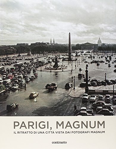 Parigi, Magnum. Il ritratto di una città vista dai fotografi Magnum. Ediz. illustrata