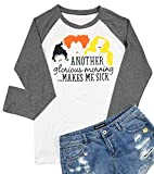 Women's Another Glorious Morning Makes ME Sick Shirt Sanderson Sisters Halloween Graphic Tops Size XX-Large (Grey)