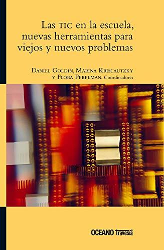 Las TIC en la escuela, nuevas herramientas para viejos y nuevos problemas (ÁGORA)