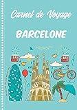 Carnet de Voyage Barcelone: Guide à Remplir de vos Histoires et Anecdotes...