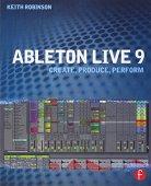Ableton Live 9: crear, producir, interpretar