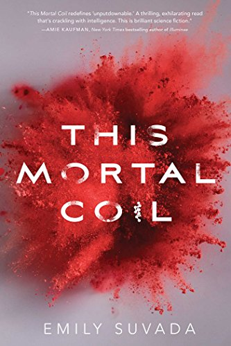 This Mortal Coil by [Emily Suvada]