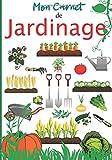 MON CARNET DE JARDINAGE: Cahier du jardinier à remplir-Pour amateurs ou experts,...