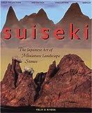 Suiseki: The Japanese Art of Miniature Landscape Stones