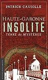 Haute-Garonne insolite : Terre de...