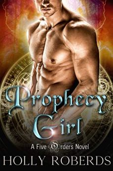Prophecy Girl (The Five Orders Series Book 1) by [Holly Roberds]