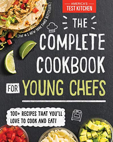 The Complete Cookbook for Young Chefs: 100+ Recipes that You'll Love to Cook and Eat