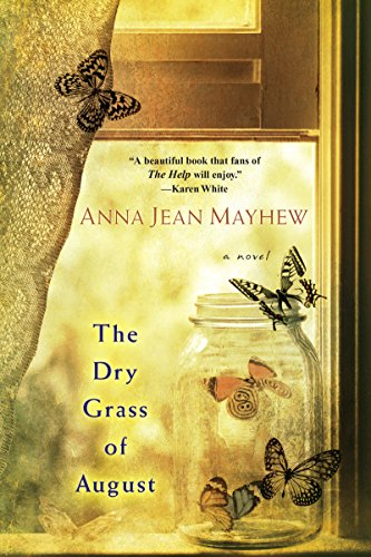 The Dry Grass of August by [Anna Jean Mayhew]