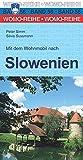 Mit dem Wohnmobil nach Slowenien (Womo-Reihe, Band 56)