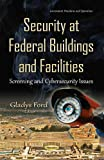 Security at Federal Buildings and Facilities: Screening and Cybersecurity Issues