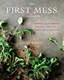 The First Mess Cookbook:...