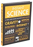 Instant Science: Key Thinkers, Theories, Discoveries, and Inventions Explained on a Single...