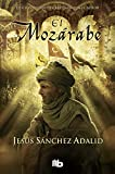 El Mozárabe (B DE BOLSILLO)
