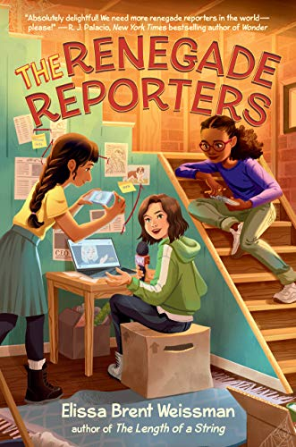 The Renegade Reporters by [Elissa Brent Weissman]