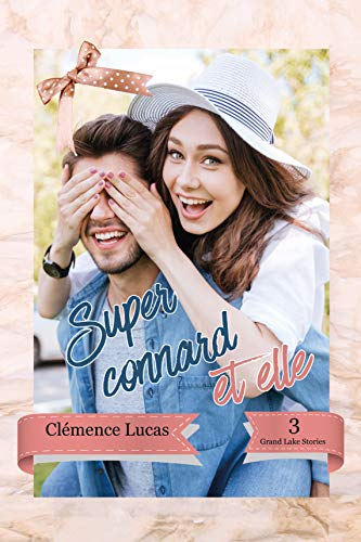 Super Connard et elle: Grand Lake Stories Tome 3