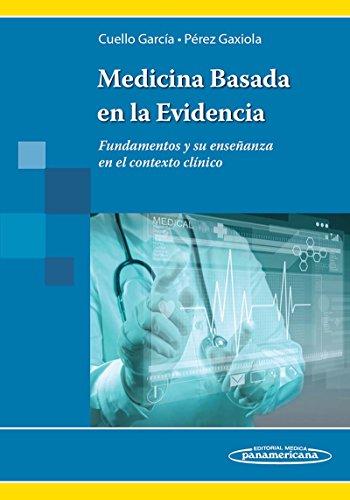 MEDICINA BASADA EN LA EVIDENCIA.Fundamentos y su enseñanza en el contexto clínico