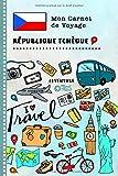 République Tchèque Carnet de Voyage: Journal de bord avec guide pour...