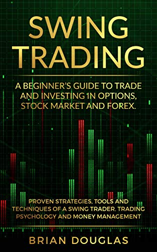 Amazon.com: Swing Trading: A Beginners Guide to trade and ...