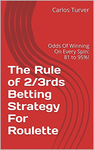 Amazon.com: The Rule of 2/3rds Betting Strategy For Roulette: Odds ...