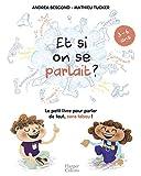 Et si on se parlait ? (3-6 ans): Le petit livre pour aider les enfants à parler...