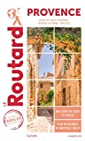 Guide du Routard Provence 2021/22: (Alpes-de-Haute-Provence, Bouches-du-Rhône, Vaucluse)