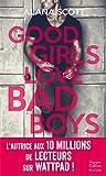 Good Girls Love Bad Boys: Découvrez le nouveau roman New Adult d'Alana Scott 'Love is...
