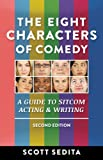 The Eight Characters of Comedy: A Guide to Sitcom Acting and Writing: A Guide to Sitcom Acting & Writing