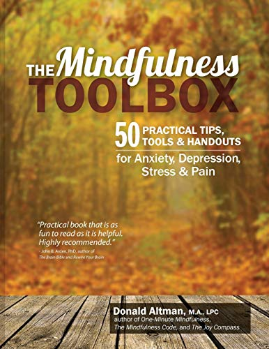 The Mindfulness Toolbox: 50 Practical Tips, Tools & Handouts...