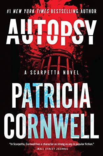Autopsy: A Scarpetta Novel (Kay Scarpetta Book 25) (English Edition)