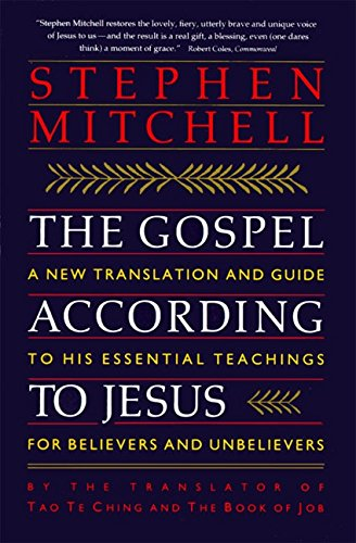 The Gospel According to Jesus: A New Translation and Guide to His Essential Teachings for Believers